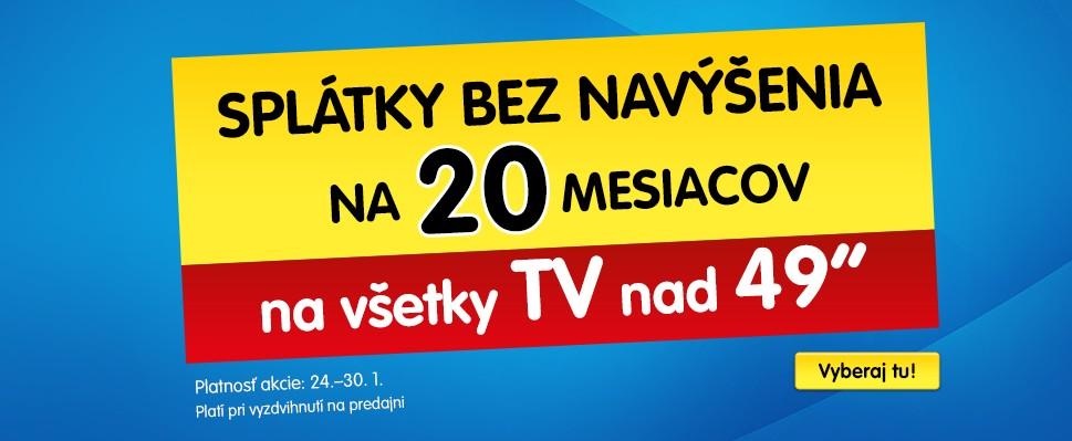 Splátky na 20 mesiacov bez navýšenia na televíziory nad 49